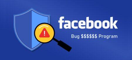 Facebook Bug Bounty Programı Kapsamını Genişletti #25